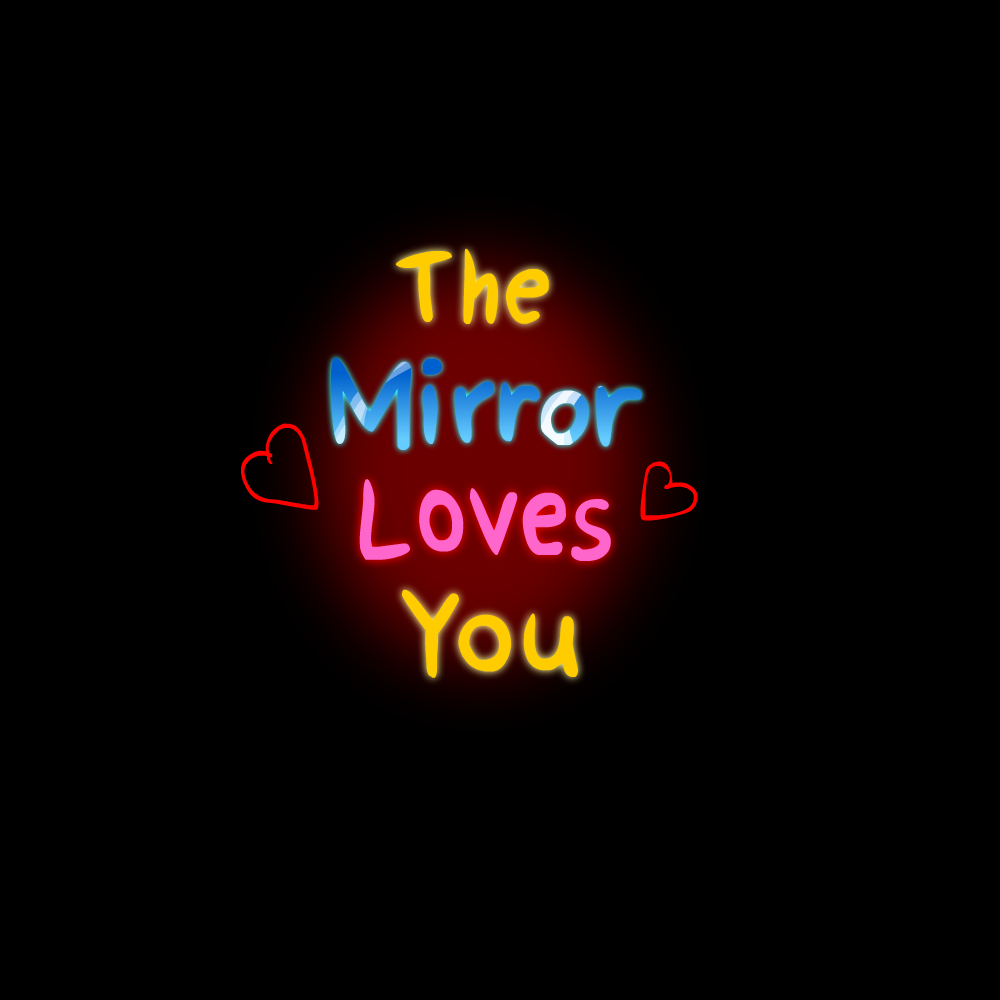 Animations1-TheMirrorLovesYou